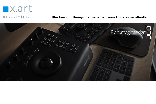 Neue Firmware Updates von Blackmagic Design