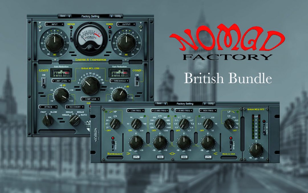 "Nomad Factory ""British Bundle"" um € 39.- inkl. Mwst"
