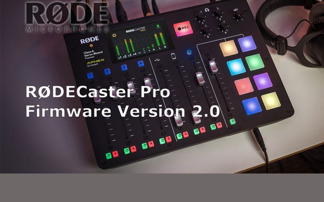 RODECaster Pro – Firmware Version 2.0