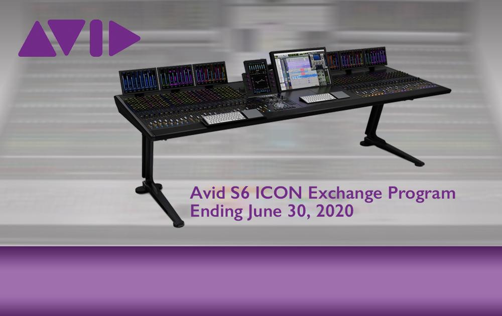 Avid S6 ICON Exchange Programm
