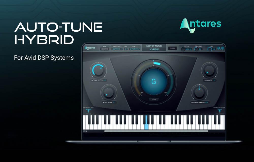 """NEU: Antares """"Auto-Tune Hybrid"""" für Avid DSP Systeme"""